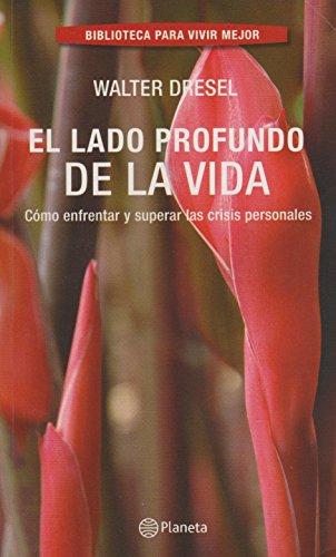 9789974643147: El Lado Profundo de la Vida: Como Enfrentar y Superar las Crisis Personales (Spanish Edition)