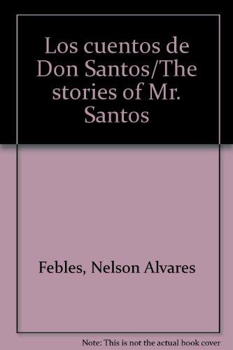 9789974663855: Los cuentos de Don Santos/The stories of Mr. Santos (Spanish Edition)