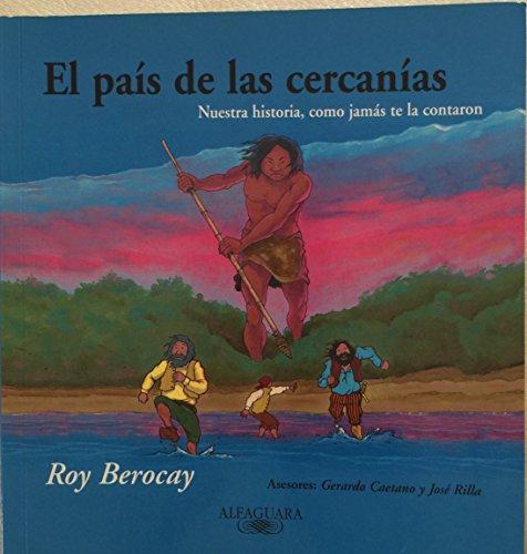 9789974671034: El país de las cercanías: Nuestra historia, como jamás te la contaron (Spanish Edition)