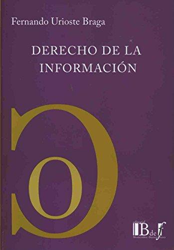 9789974676176: DERECHO DE LA INFORMACION [Paperback] [Jan 01, 2010] URIOSTE BRAGA, FERNANDO