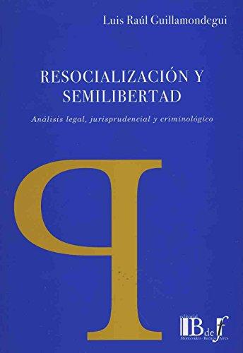 9789974676558: Resocializacion y semilibertad: analisis legal, jurisprudencial y criminologico