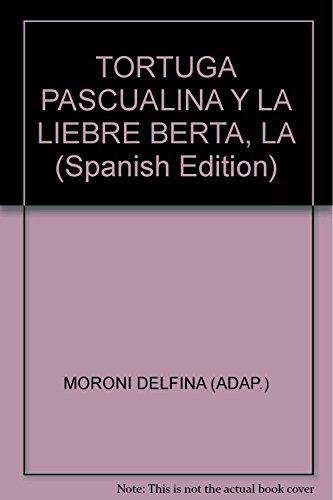 9789974679214: TORTUGA PASCUALINA Y LA LIEBRE BERTA, LA (Spanish Edition)