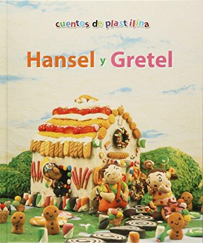 COL.CUENTOS DE PLASTILINA Hansel Gre: Gret, Hansel y