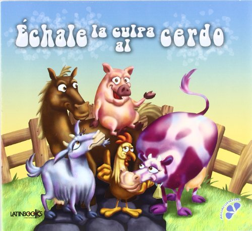 9789974679597: ECHALE LA CULPA AL CERDO (Spanish Edition)
