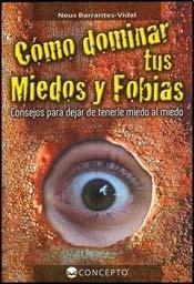 9789974684126: Como Dominar Tus Miedos Y Fobias