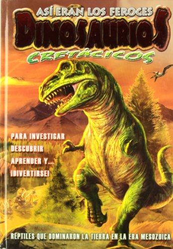 9789974697089: ASI ERAN LOS FEROCES DINOSAURIOS CRETACICOS (Spanish Edition)