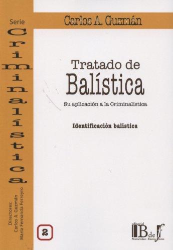 9789974708105: Tratado de balística. Su aplicación a la criminalística. Identificación balística.