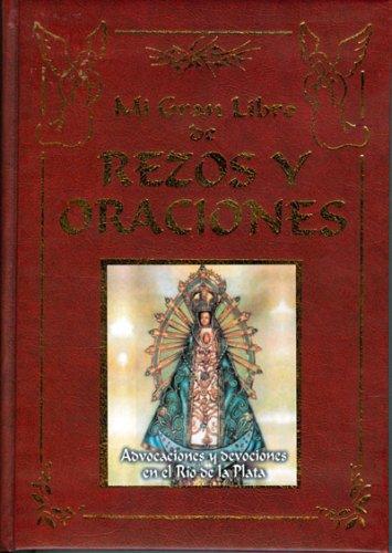 9789974768499: Mi Gran Libro de Rezos y Oraciones (Oremos/ Let's Pray) (Spanish Edition)