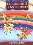 9789974772915: El Colibri y Las Flores (Spanish Edition)