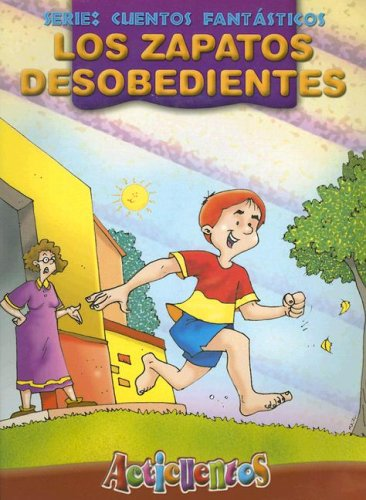 Los Zapatos Desobedientes (Cuentos Fantasticos (Latinbooks)) (Spanish Edition): n/a