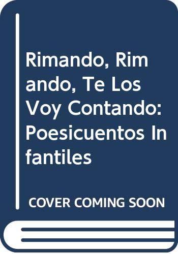 9789974775022: Rimando, Rimando, Te Los Voy Contando: Poesicuentos Infantiles (Spanish Edition)