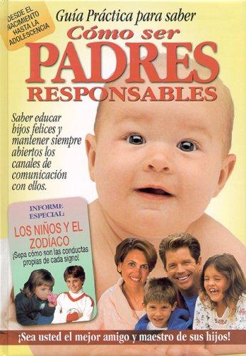 9789974775923: Como Ser Padres Responsables: Guia Practica Para Saber