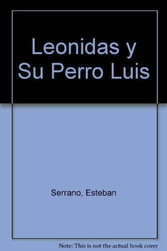 9789974781603: Leonidas y Su Perro Luis (Spanish Edition)