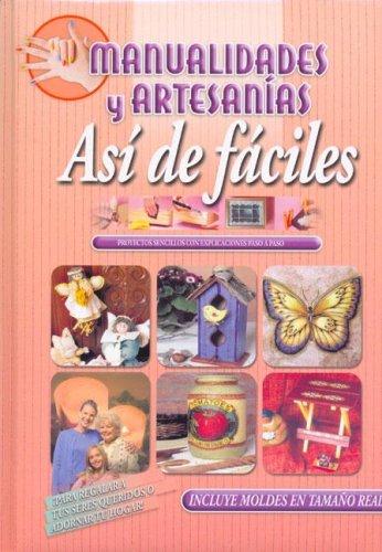 9789974793071: Manualidades y artesanias/ Arts and Crafts: Asi de Faciles/ That Easy (Spanish Edition)