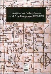 IMAGINARIOS PREHISPANICOS EN EL.: MAPI -URUGUAY