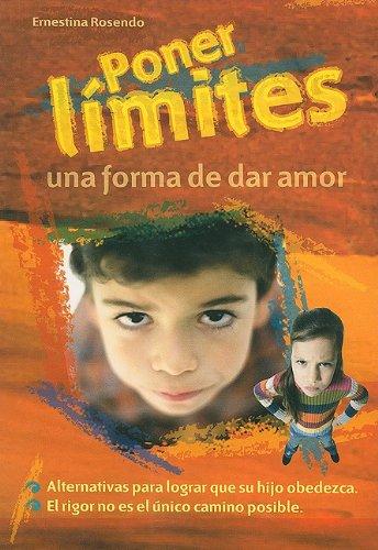 9789974806528: Poner Limites: Una forma de dar amor (Spanish Edition)