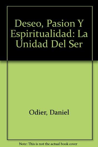 9789974834118: Deseo, Pasion Y Espiritualidad: La Unidad Del Ser