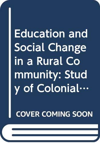 9789976600346: Education and Social Change in a Rural Community: Study of Colonial Education and Local Response Among the Chagga Between 1920 and 1945