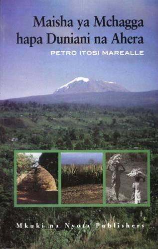 9789976973914: Maisha Ya Mchagga Hapa Duniani Na Ahera (Swahili Edition)