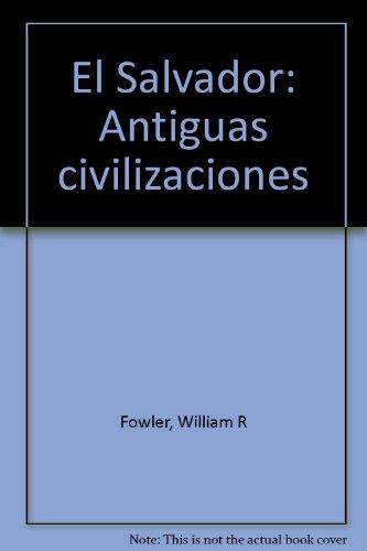 9789977121604: El Salvador: Antiguas civilizaciones (Spanish Edition)