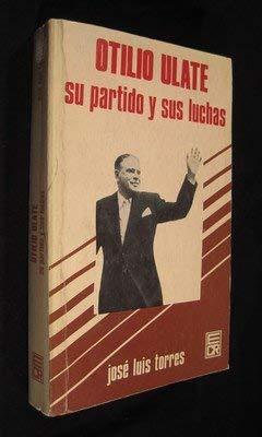 9789977232164: Otilio Ulate, su partido y sus luchas (Spanish Edition)