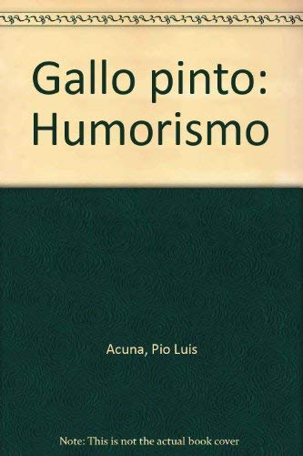 Gallo Pinto: Pio Luis Acuna