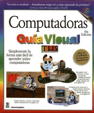 Computadoras 4a Edicion -Guia Visual: Maran, Ruth; Maran,