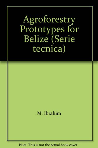 9789977573021: Agroforestry Prototypes for Belize (Serie tecnica)