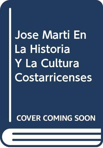 9789977650845: Jose Marti En La Historia Y La Cultura Costarricenses (Colección Corubicí) (Spanish Edition)