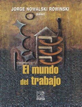 El mundo del trabajo: Temas aplicados (Spanish Edition): Jorge Nowalski Rowinski, Editor