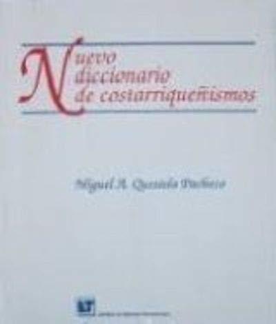 9789977660554: Nuevo diccionario de costarriquenismos (Spanish Edition)