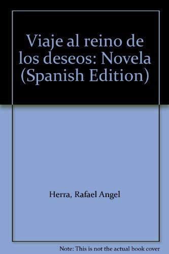 9789977671727: Viaje al reino de los deseos: Novela (Spanish Edition)
