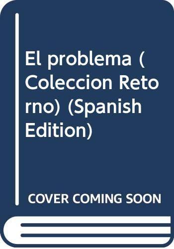 El problema (Coleccion Retorno) (Spanish Edition): Soto-Hall, Maximo