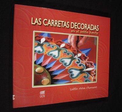 9789977679952: Las Carretas Decoradas en el Estilo Sarchi