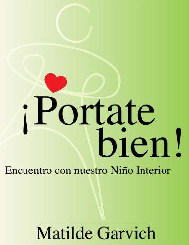 9789977881010: !Portate Bien! Encuentro con nuestro Niño Interior (Spanish Edition)