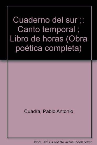 Cuaderno del sur ; Canto temporal ;: Pablo Antonio Cuadra