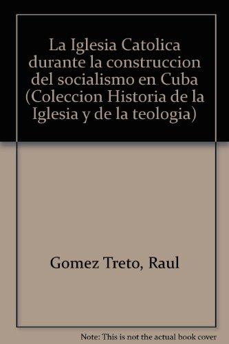 9789977904474: La Iglesia Catolica durante la construccion del socialismo en Cuba (Coleccion Historia de la Iglesia y de la teologia) (Spanish Edition)
