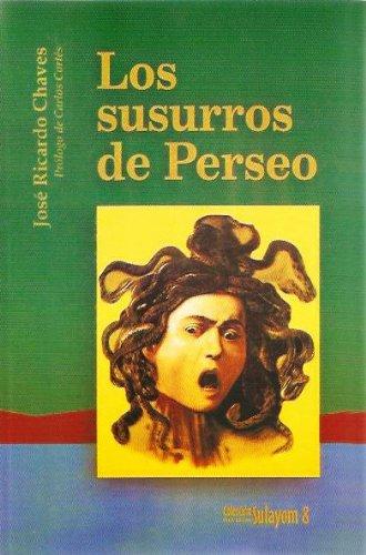 Los susurros de Perseo: Jos� Ricardo Chaves