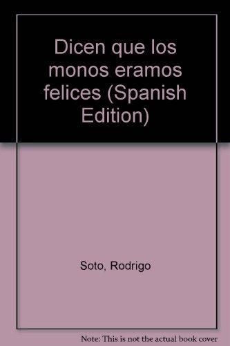 9789977986975: Dicen que los monos éramos felices (Spanish Edition)
