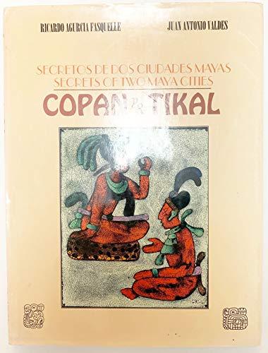 9789977994055: Secretos de dos ciudades mayas: Copán y Tikal: Secrets of Two Maya Cities: Copan & Tikal (Spanish and English Edition)