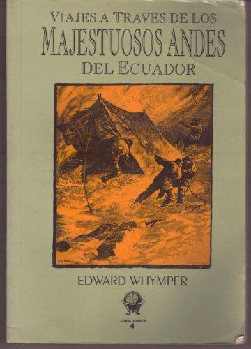 9789978040027: Viajes a traves de los majestuosos Andes del ecuador (Coleccion Tierra incognita) (Spanish Edition)