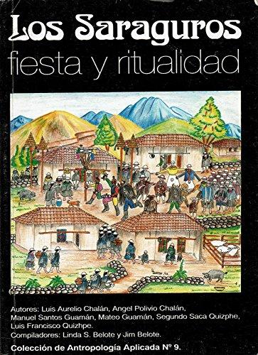 Los saraguros: Fiesta y ritualidad (Coleccio?n de Antropologi?a aplicada) (Spanish Edition)