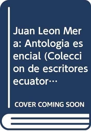 9789978040768: Juan León Mera: Antología esencial (Colección de escritores ecuatorianos) (Spanish Edition)