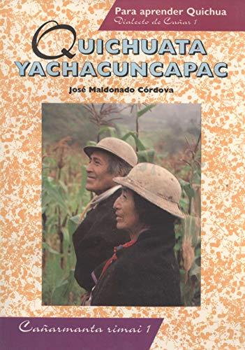 9789978041413: Quichuata yachacuncapac: Cañarmanta rimai = Para aprender Quichua : dialecto de Cañar