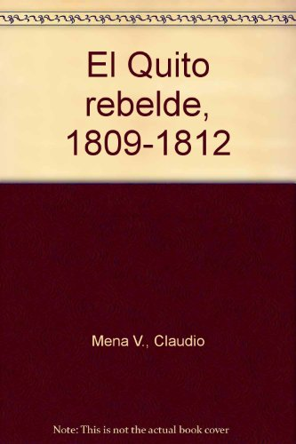 9789978043349: El Quito rebelde, 1809-1812