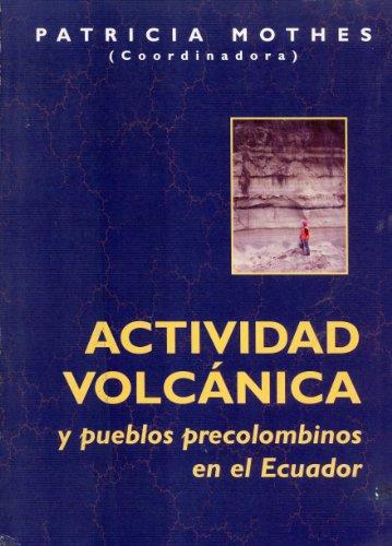 9789978044407: Actividad Volcánica y Pueblos Precolombinos en el Ecuador (Spanish and English Edition)