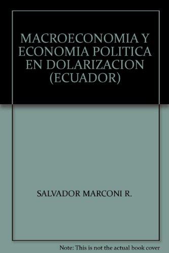 MACROECONOMIA Y ECONOMIA POLITICA EN DOLARIZACION (ECUADOR): SALVADOR MARCONI R.