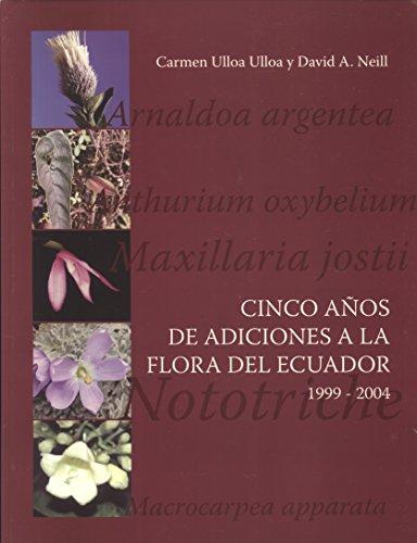 9789978095782: Cinco Años de Adiciones a la Flora del Ecuador, 1999-2004