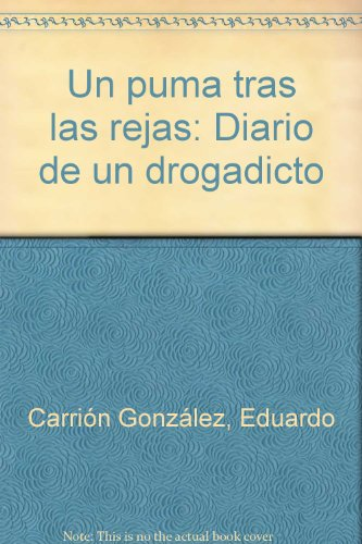 9789978110126: Un puma tras las rejas: Diario de un drogadicto (Spanish Edition)