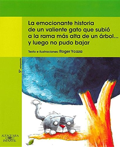 9789978295557: La emocionante historia de un valiente gato que subió a la rama más alta de un árbol... y luego no pudo bajar (Spanish Edition)